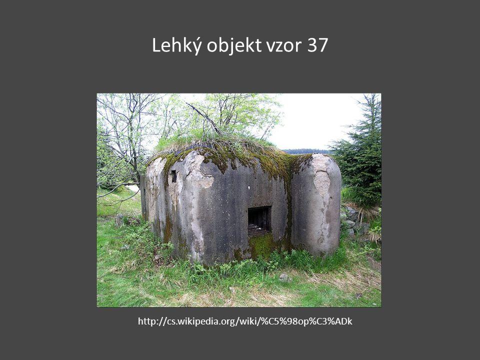 Lehký objekt vzor 37 http://cs.wikipedia.org/wiki/%C5%98op%C3%ADk