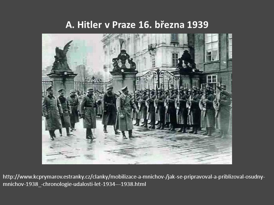 A. Hitler v Praze 16. března 1939