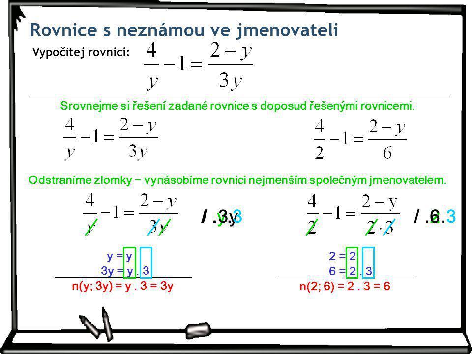 Srovnejme si řešení zadané rovnice s doposud řešenými rovnicemi.