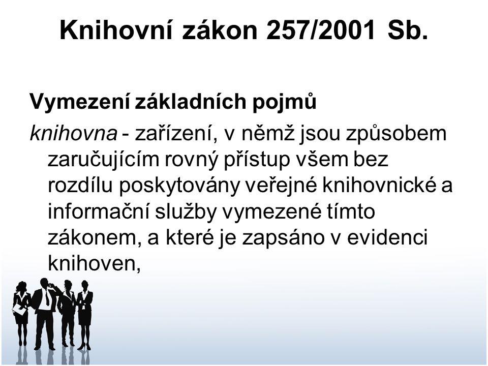Knihovní zákon 257/2001 Sb. Vymezení základních pojmů