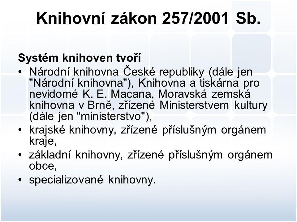 Knihovní zákon 257/2001 Sb. Systém knihoven tvoří