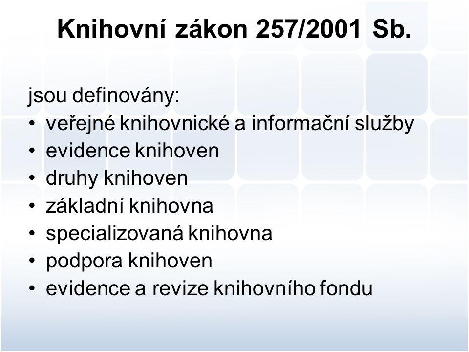Knihovní zákon 257/2001 Sb. jsou definovány: