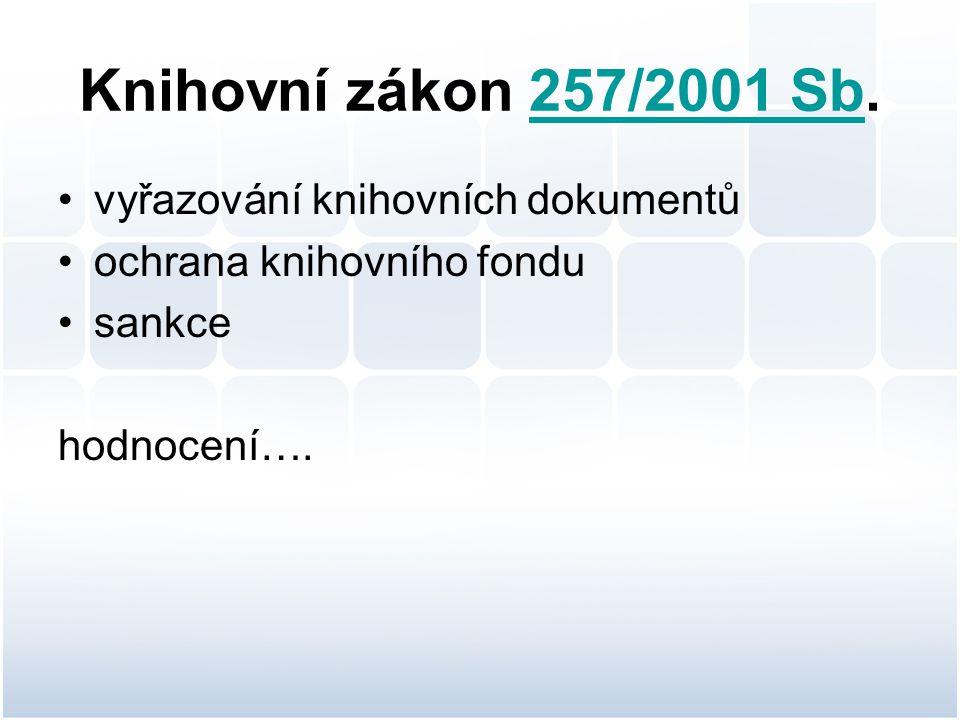 Knihovní zákon 257/2001 Sb. vyřazování knihovních dokumentů