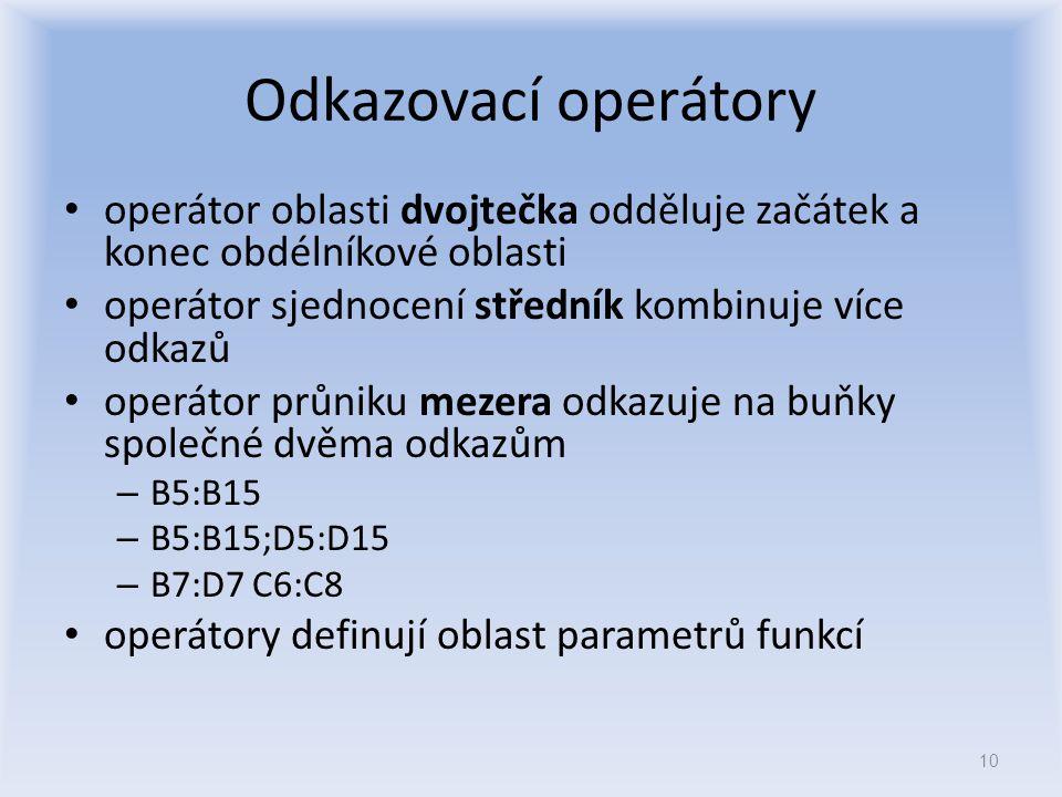 Odkazovací operátory operátor oblasti dvojtečka odděluje začátek a konec obdélníkové oblasti. operátor sjednocení středník kombinuje více odkazů.