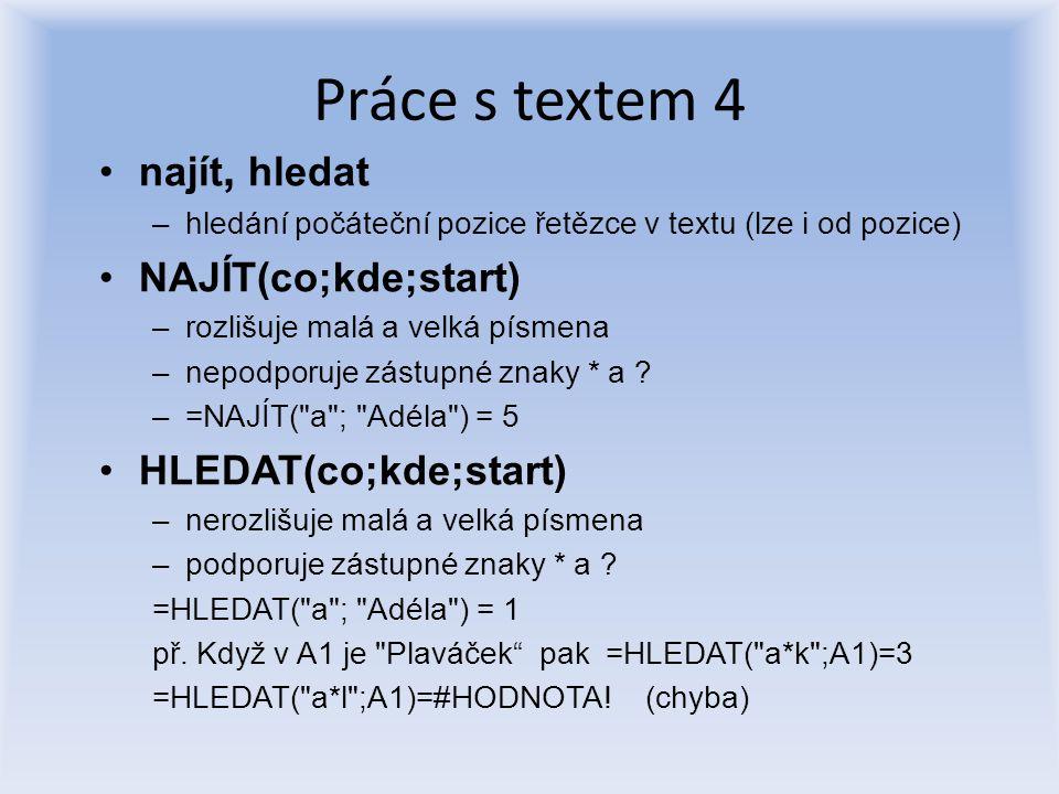 Práce s textem 4 najít, hledat NAJÍT(co;kde;start)