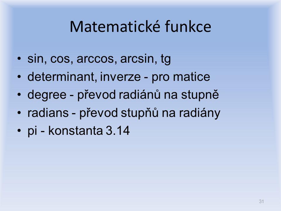 Matematické funkce sin, cos, arccos, arcsin, tg