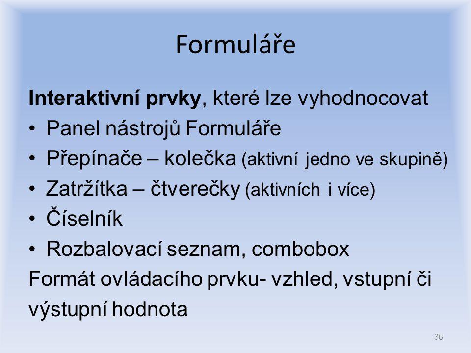Formuláře Interaktivní prvky, které lze vyhodnocovat