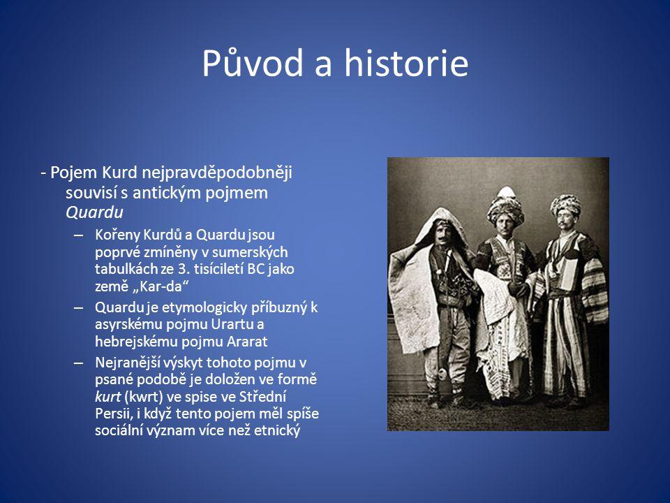 Původ a historie - Pojem Kurd nejpravděpodobněji souvisí s antickým pojmem Quardu.