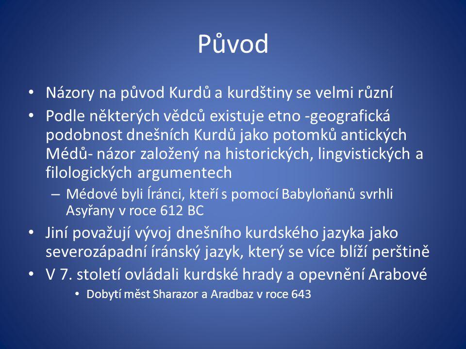 Původ Názory na původ Kurdů a kurdštiny se velmi různí
