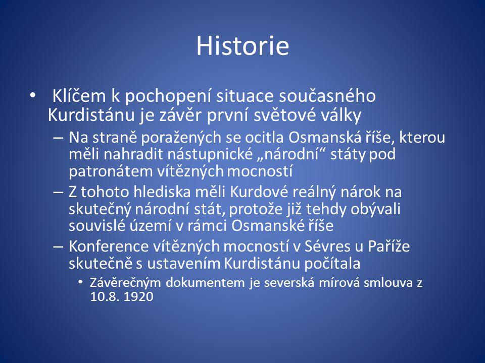 Historie Klíčem k pochopení situace současného Kurdistánu je závěr první světové války.