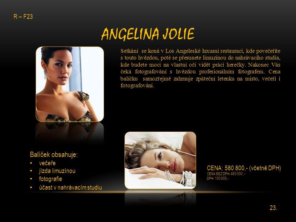 Angelina jolie Balíček obsahuje: R – F23 večeře jízda limuzínou