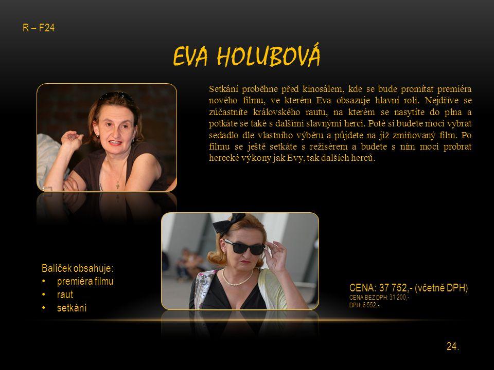 Eva Holubová R – F24 Balíček obsahuje: premiéra filmu raut setkání