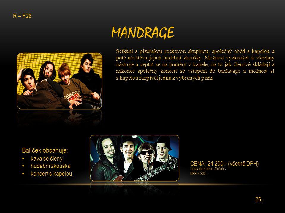 Mandrage Balíček obsahuje: R – F26 káva se členy hudební zkouška