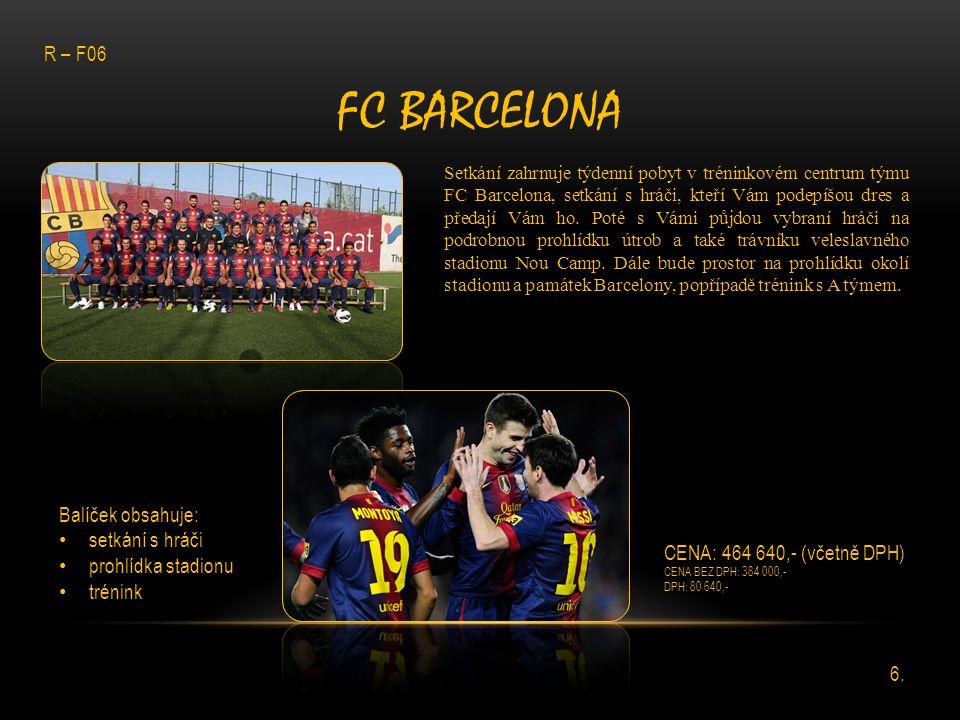 FC Barcelona R – F06 Balíček obsahuje: setkání s hráči