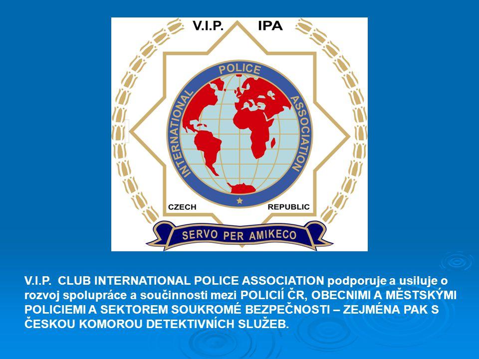 V.I.P. CLUB INTERNATIONAL POLICE ASSOCIATION podporuje a usiluje o