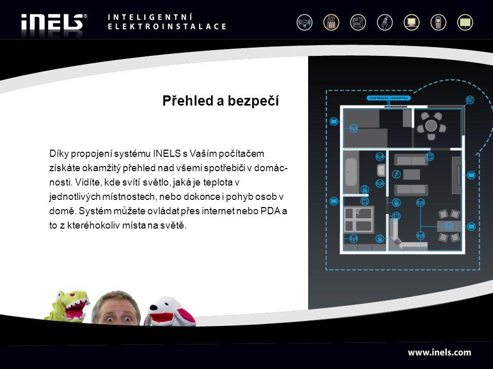 Přehled a bezpečí Díky propojení systému INELS s Vaším počítačem