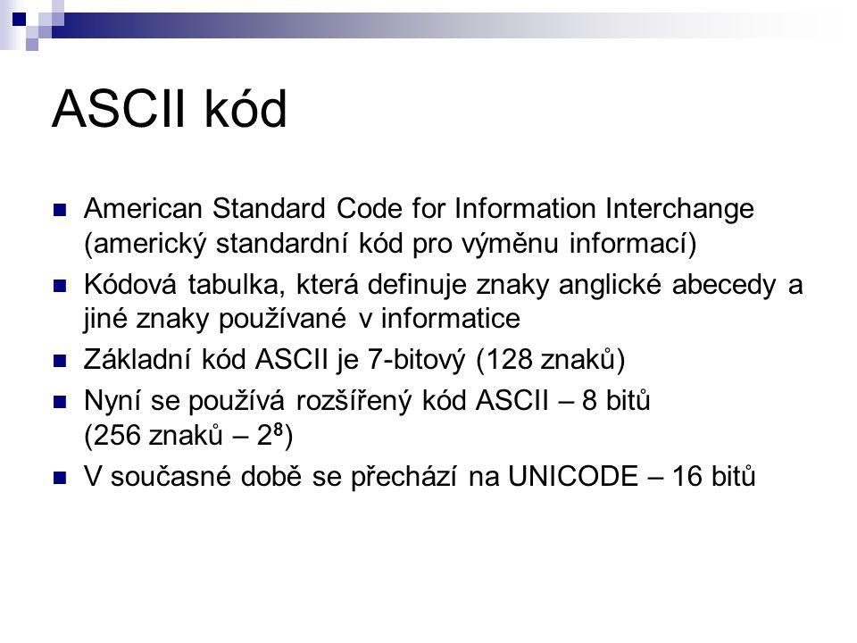 ASCII kód American Standard Code for Information Interchange (americký standardní kód pro výměnu informací)
