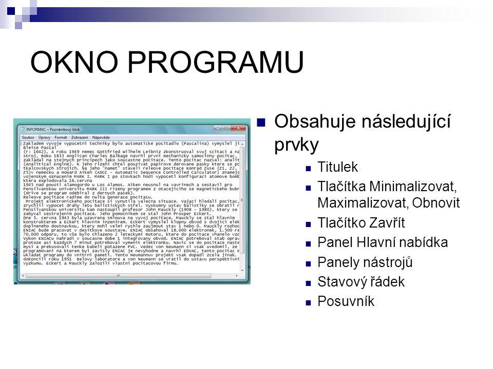 OKNO PROGRAMU Obsahuje následující prvky Titulek