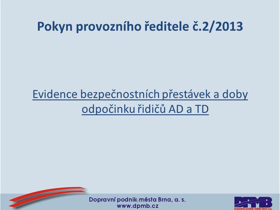 Pokyn provozního ředitele č.2/2013