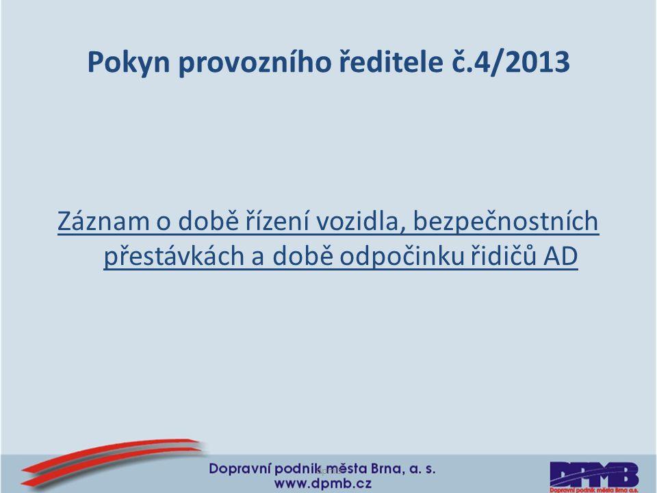 Pokyn provozního ředitele č.4/2013
