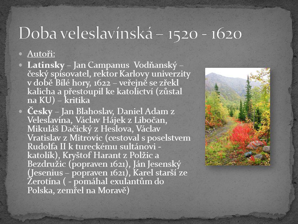 Doba veleslavínská – 1520 - 1620 Autoři: