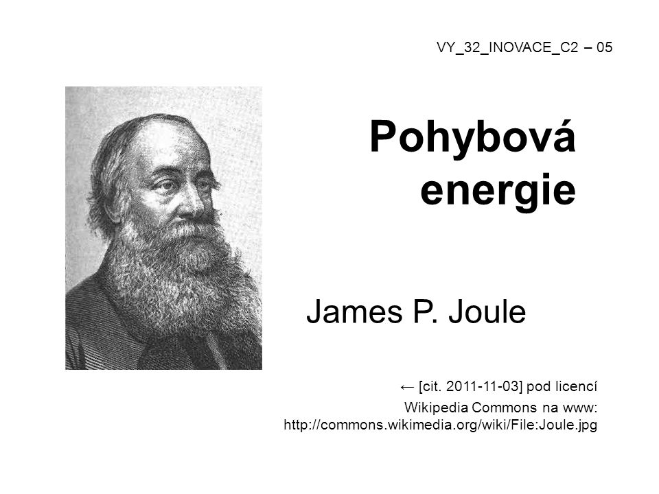 Pohybová energie James P. Joule VY_32_INOVACE_C2 – 05