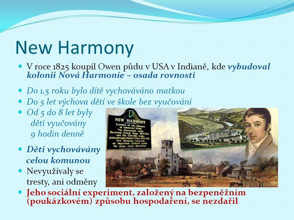 New Harmony V roce 1825 koupil Owen půdu v USA v Indianě, kde vybudoval kolonii Nová Harmonie – osada rovnosti.