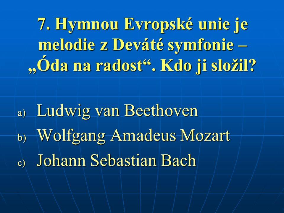 """7. Hymnou Evropské unie je melodie z Deváté symfonie – """"Óda na radost"""