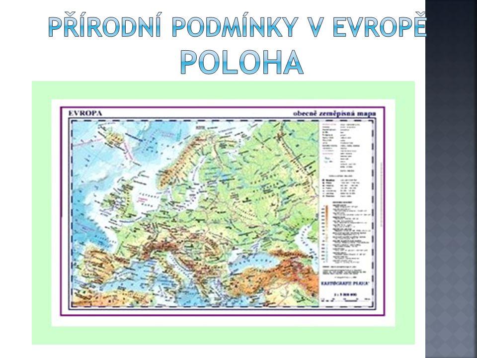 Přírodní podmínky v Evropě POLOHA