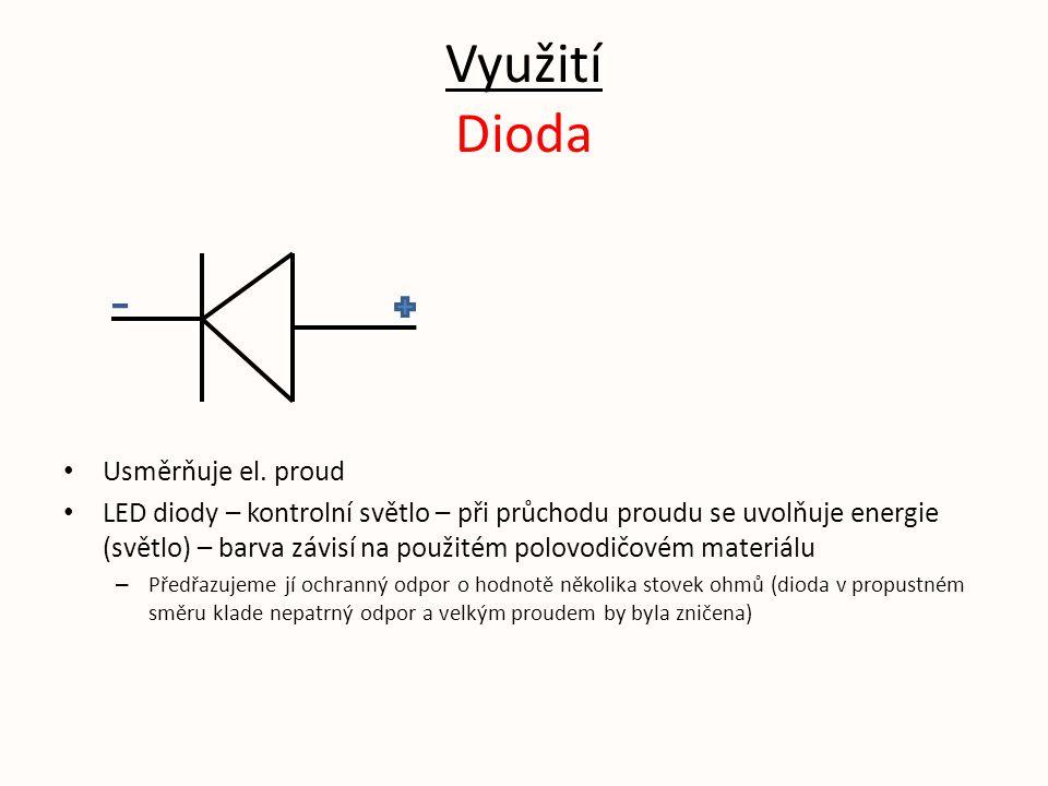 Využití Dioda Usměrňuje el. proud