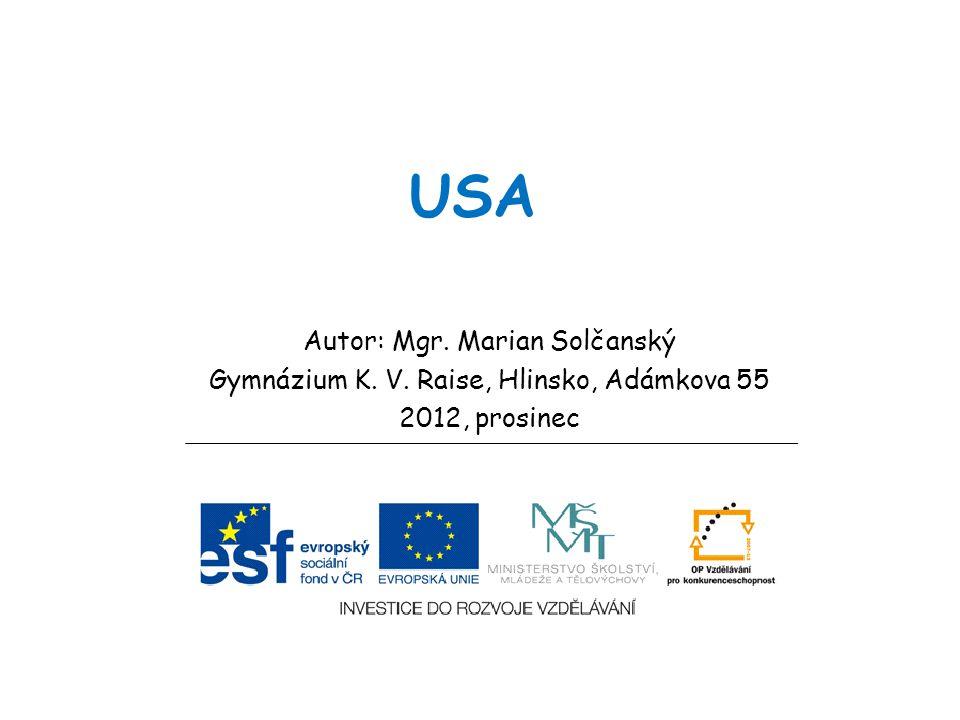 USA Autor: Mgr. Marian Solčanský