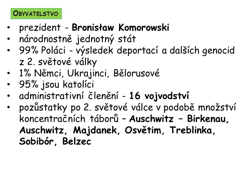 prezident - Bronisław Komorowski národnostně jednotný stát
