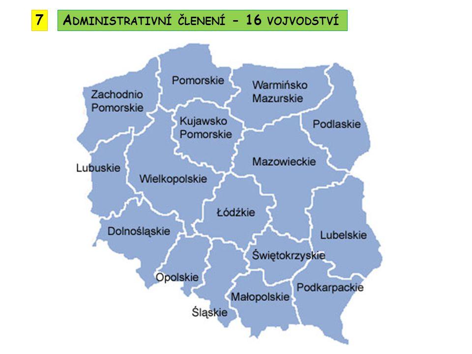 7 Administrativní členení - 16 vojvodství