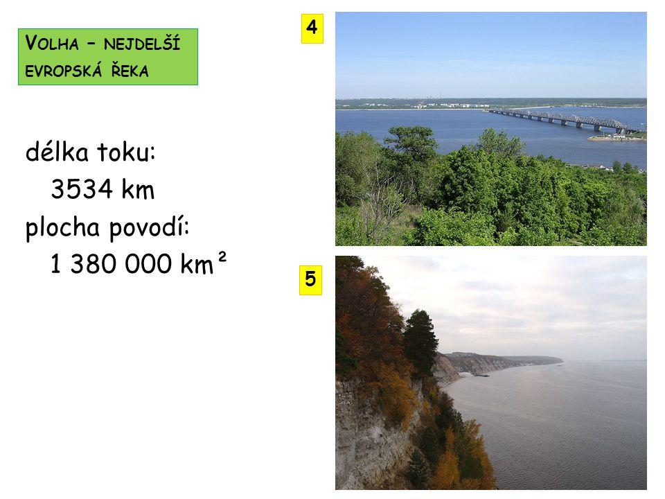 délka toku: 3534 km plocha povodí: 1 380 000 km² 4 Volha – nejdelší
