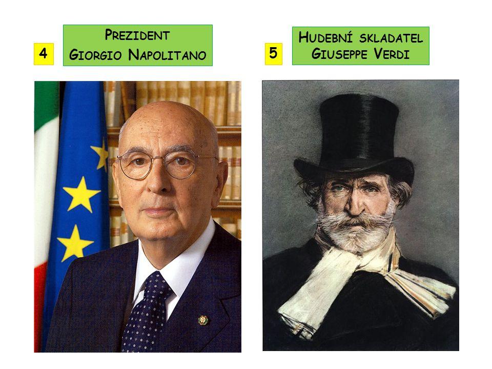Prezident Giorgio Napolitano Hudební skladatel Giuseppe Verdi 4 5