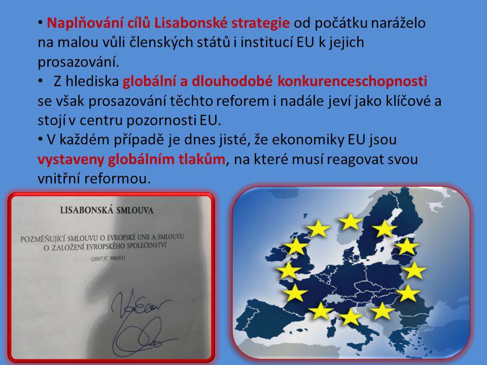 Naplňování cílů Lisabonské strategie od počátku naráželo na malou vůli členských států i institucí EU k jejich prosazování.