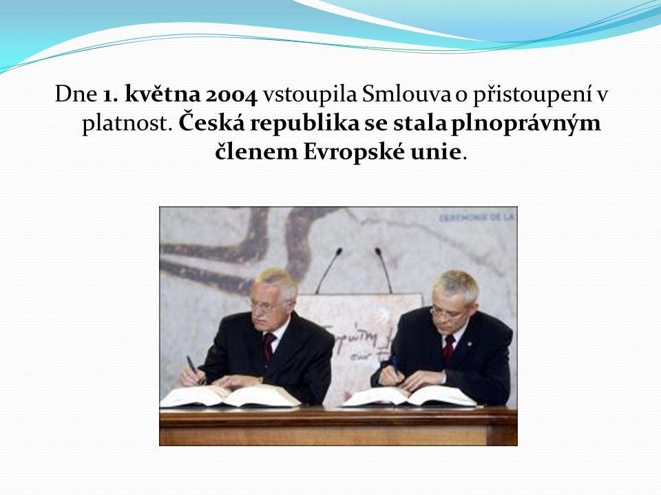 Dne 1. května 2004 vstoupila Smlouva o přistoupení v platnost