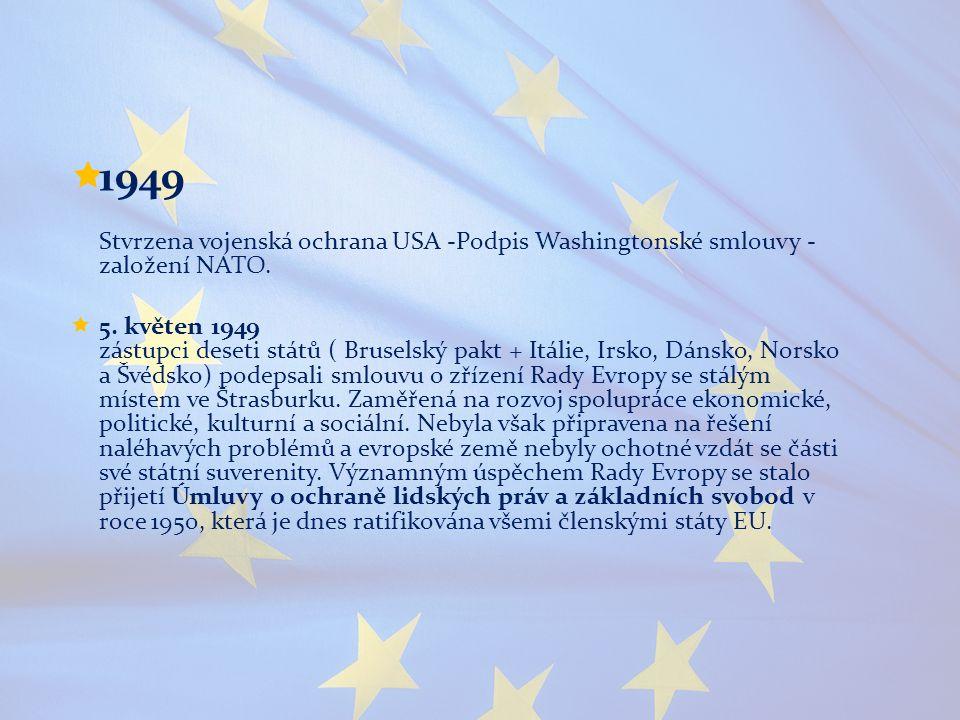 1949 Stvrzena vojenská ochrana USA -Podpis Washingtonské smlouvy - založení NATO.