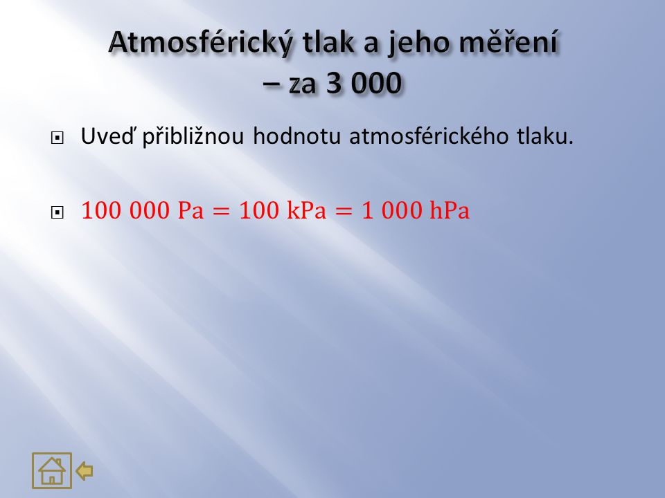 Atmosférický tlak a jeho měření – za 3 000