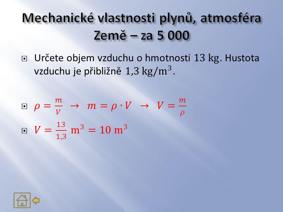 Mechanické vlastnosti plynů, atmosféra Země – za 5 000