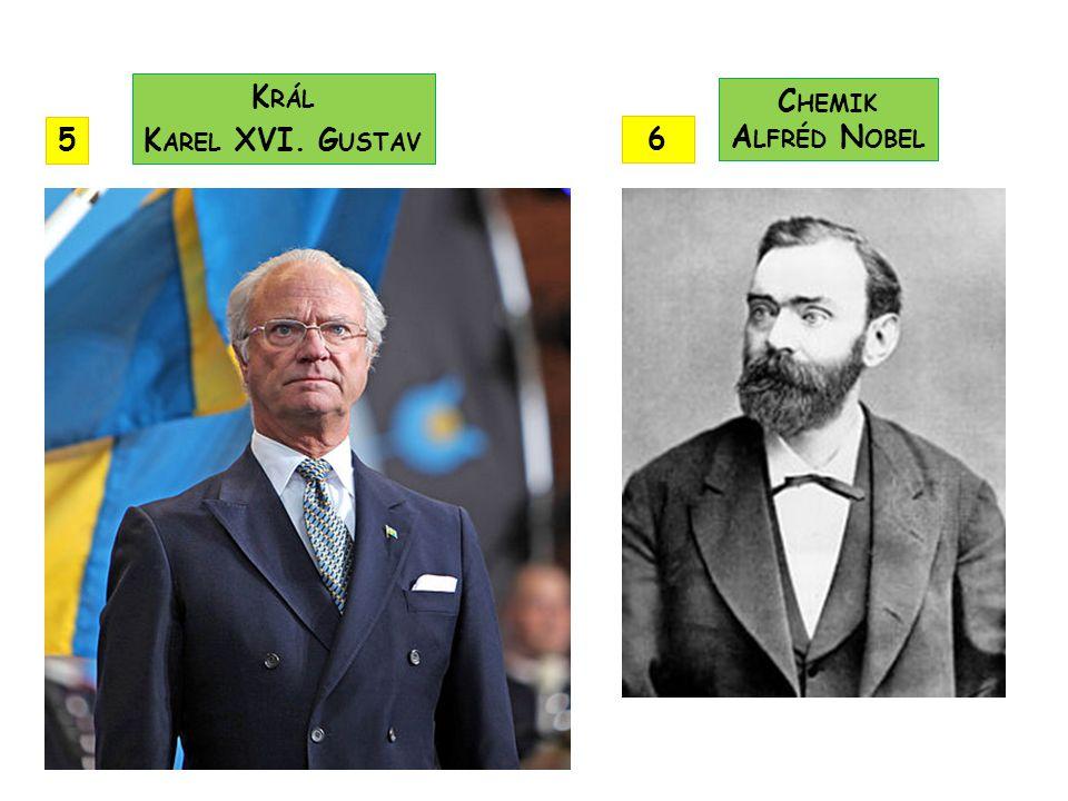 Král Karel XVI. Gustav Chemik Alfréd Nobel 5 6