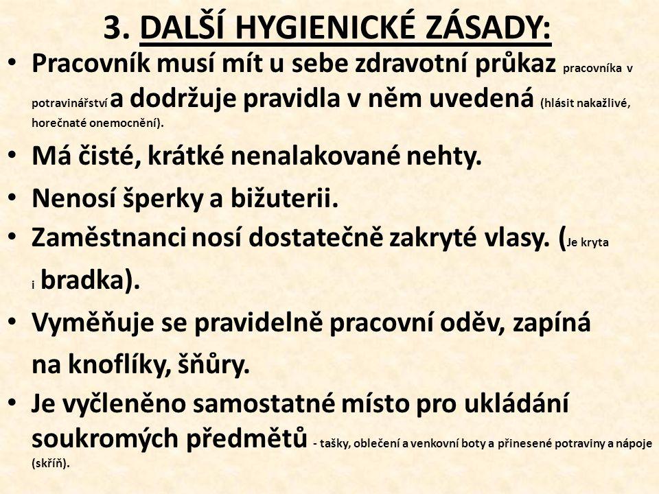 3. DALŠÍ HYGIENICKÉ ZÁSADY: