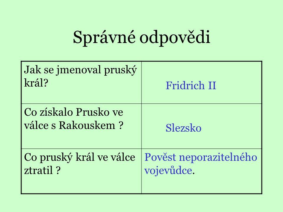Správné odpovědi Jak se jmenoval pruský král Fridrich II