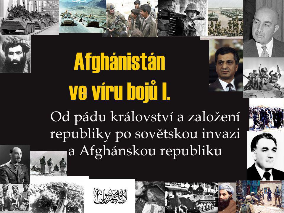 Afghánistán ve víru bojů I.