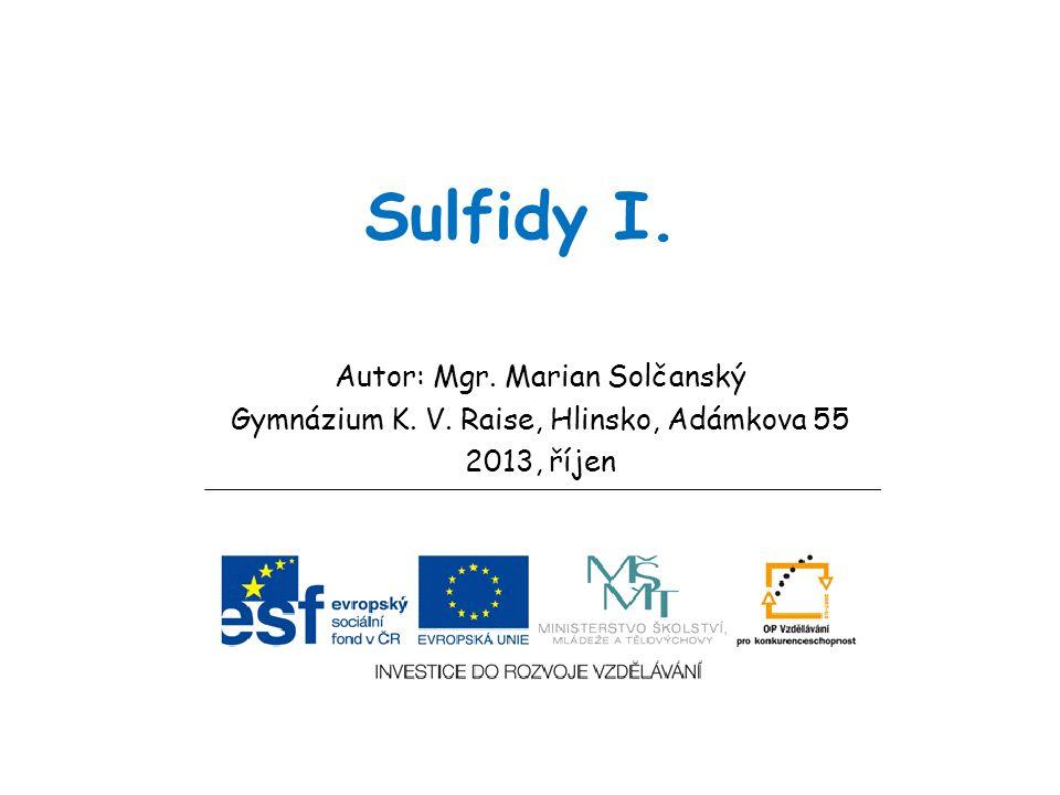 Sulfidy I. Autor: Mgr. Marian Solčanský