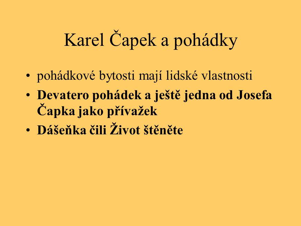 Karel Čapek a pohádky pohádkové bytosti mají lidské vlastnosti