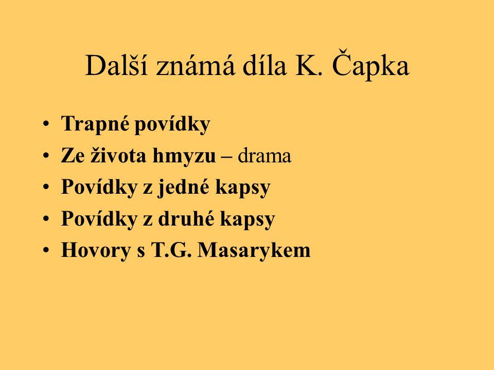 Další známá díla K. Čapka