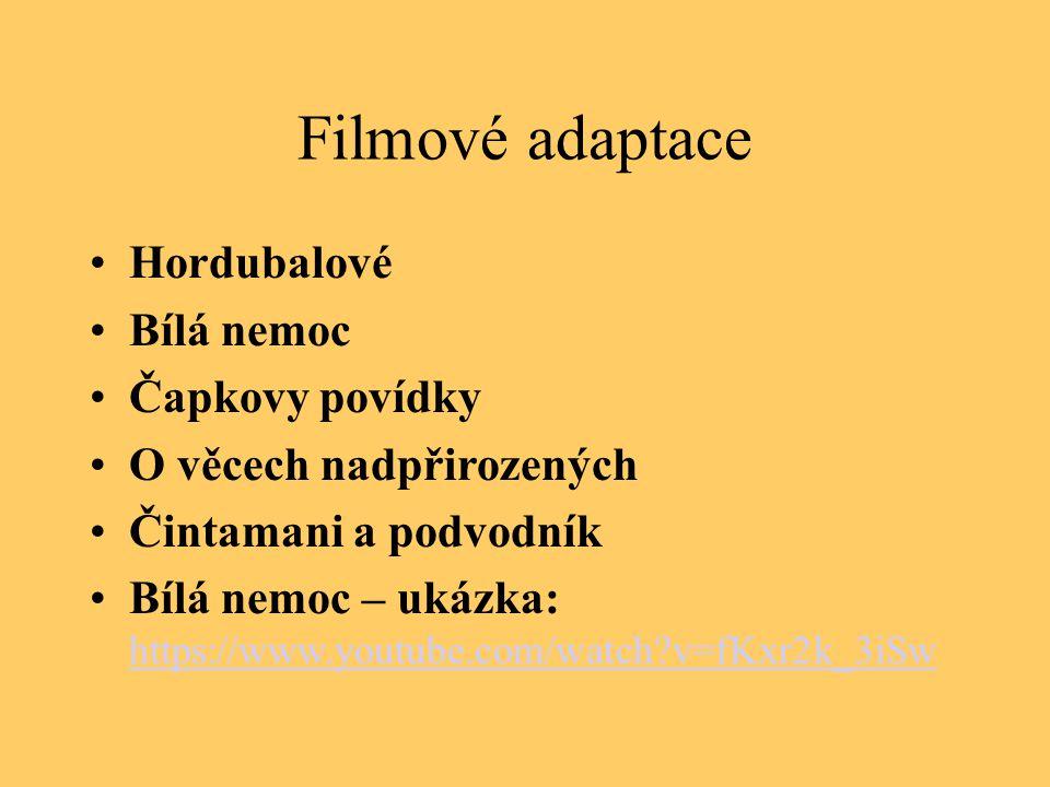 Filmové adaptace Hordubalové Bílá nemoc Čapkovy povídky