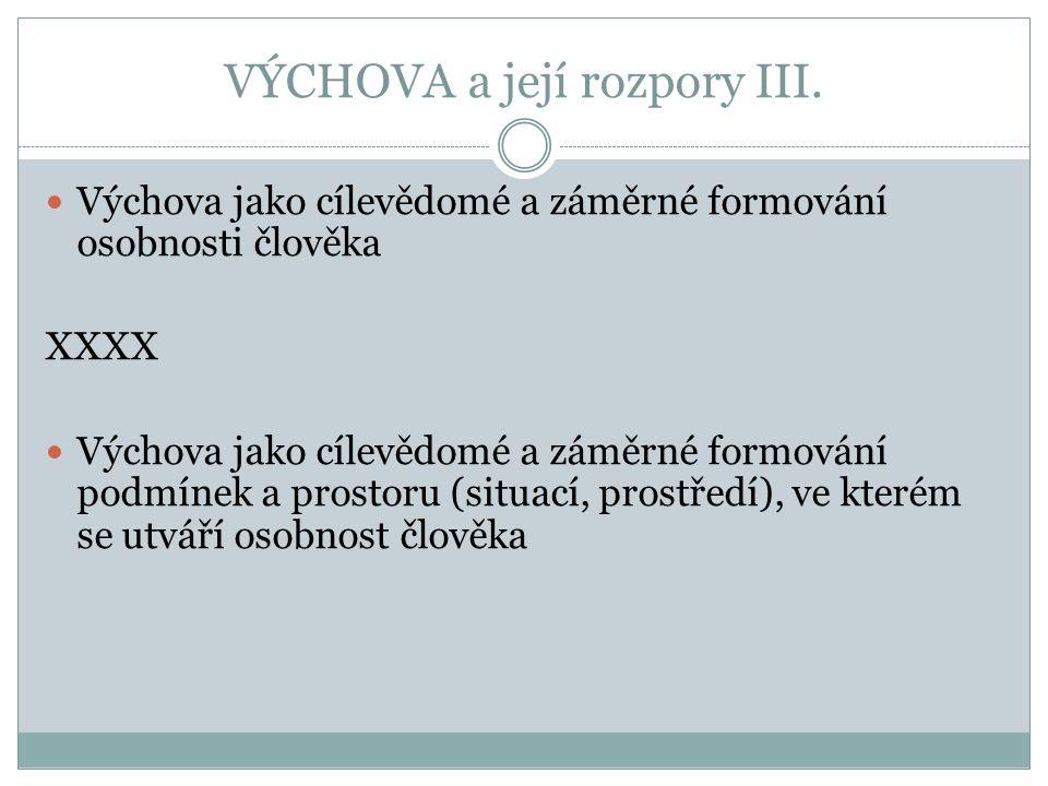VÝCHOVA a její rozpory III.
