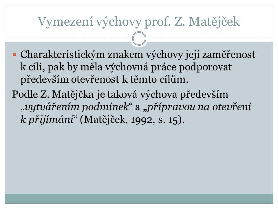 Vymezení výchovy prof. Z. Matějček